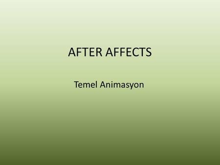 AFTER AFFECTS Temel Animasyon. File > Open > New Project ile yeni proje açın.