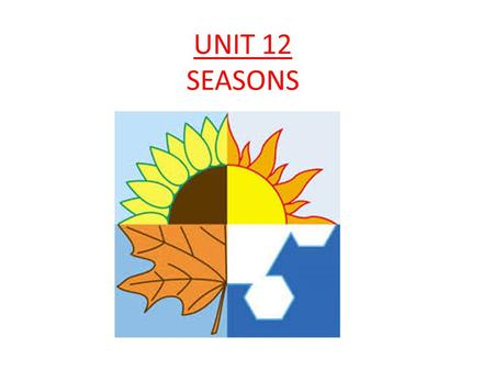 UNIT 12 SEASONS.