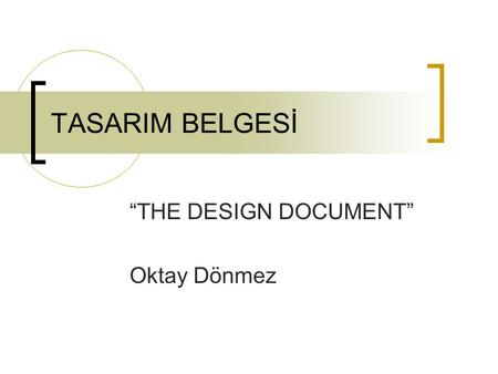 """THE DESIGN DOCUMENT"" Oktay Dönmez"