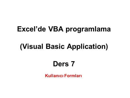 Excel'de VBA programlama (Visual Basic Application) Ders 7
