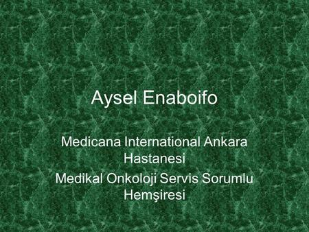 Aysel Enaboifo Medicana International Ankara Hastanesi