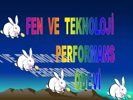 FEN VE TEKNOLOJİ PERFORMANS ÖDEVİ.