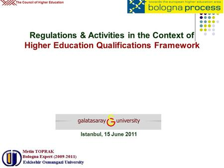 Regulations & Activities in the Context of Higher Education Qualifications Framework Istanbul, 15 June 2011.