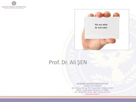 Yaşam Boyu Öğrenme Prof. Dr. Ali ŞEN Akdeniz KARPAZ Üniversitesi A person establishes his/her own life with his abilities and willpower! To Our Dear.