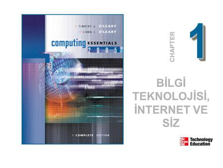 11 CHAPTER BİLGİ TEKNOLOJİSİ, İNTERNET VE SİZ. © 2005 The McGraw-Hill Companies, Inc. All Rights Reserved. 1-2 Bilgi sistemlerinin 5 temel öğesi 1. İnsan.