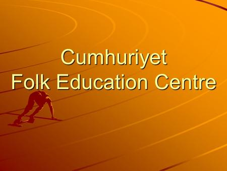 Cumhuriyet Folk Education Centre. It was established 1 year ago by EU finance, There are vocational, social or cultural courses for women and men participants.