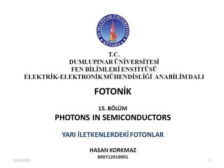 FOTONİK PHOTONS IN SEMICONDUCTORS YARI İLETKENLERDEKİ FOTONLAR T.C.