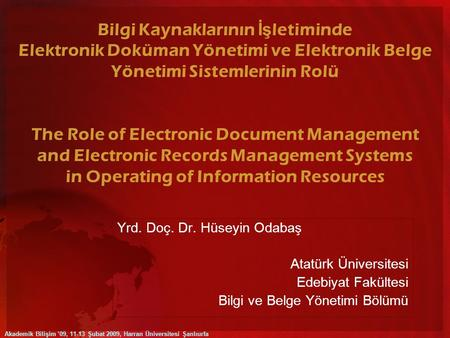 Bilgi Kaynaklarının İş letiminde Elektronik Doküman Yönetimi ve Elektronik Belge Yönetimi Sistemlerinin Rolü The Role of Electronic Document Management.