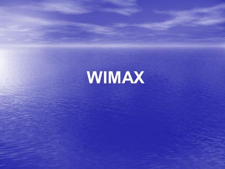WIMAX.