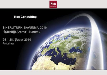 0 / 122 This document is proprietary. Any dispatch or disclosure of content is authorized only after written authorization by Koç Consulting. Koc Consulting.