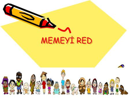 MEMEYİ RED.