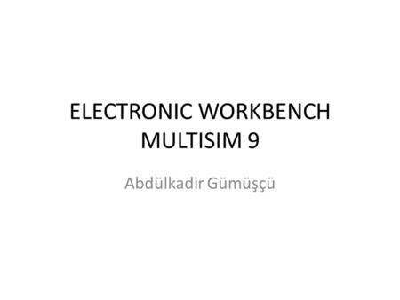 ELECTRONIC WORKBENCH MULTISIM 9