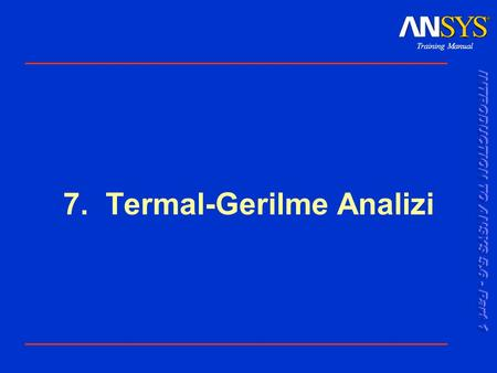 7. Termal-Gerilme Analizi