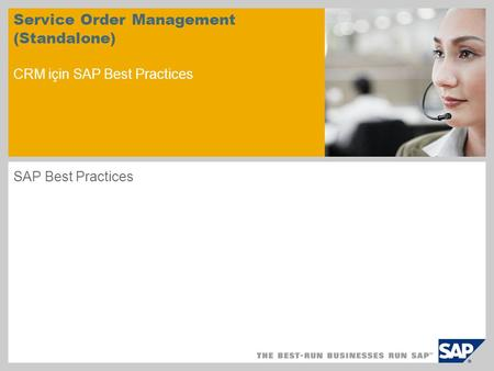 Service Order Management (Standalone) CRM için SAP Best Practices SAP Best Practices.