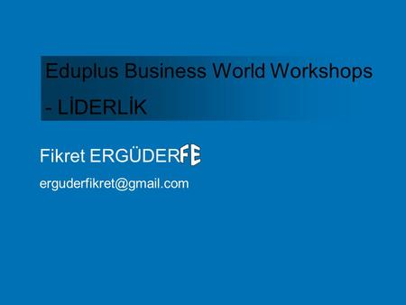 Eduplus Business World Workshops - LİDERLİK Fikret ERGÜDER