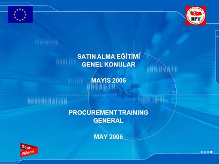 SATIN ALMA EĞİTİMİ GENEL KONULAR MAYIS 2006 PROCUREMENT TRAINING GENERAL MAY 2006.