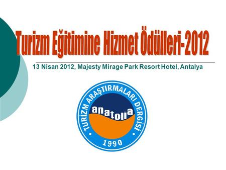 13 Nisan 2012, Majesty Mirage Park Resort Hotel, Antalya.