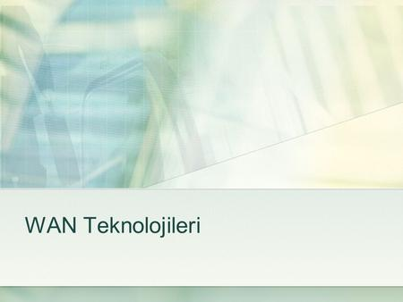 WAN Teknolojileri. IEEE IEEE (Institute of Electrical and Electronics Engineers - Elektrik ve Elektronik Mühendisleri Enstitüsü) standartlar kurulu elektrik.