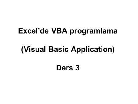 Excel'de VBA programlama (Visual Basic Application) Ders 3.