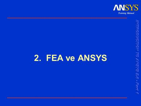 2. FEA ve ANSYS.