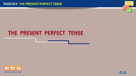 1 İNGİLİZCE THE PRESENT PERFECT TENSE. 2 Positive Sentences Subject + have / has + verb3 (past participle) + … HOW TO FORM A PRESENT PERFECT?