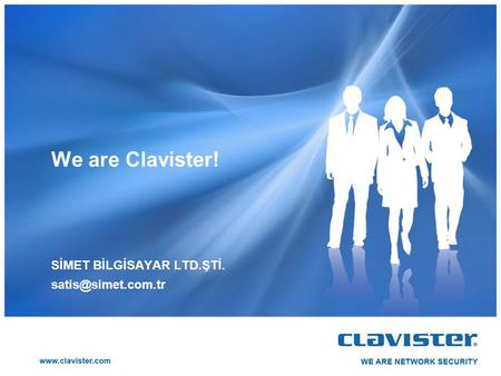 We are Clavister! SİMET BİLGİSAYAR LTD.ŞTİ.