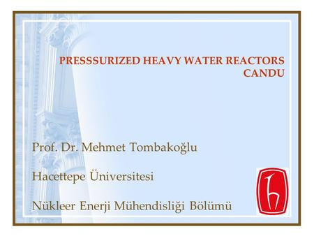 PRESSSURIZED HEAVY WATER REACTORS CANDU