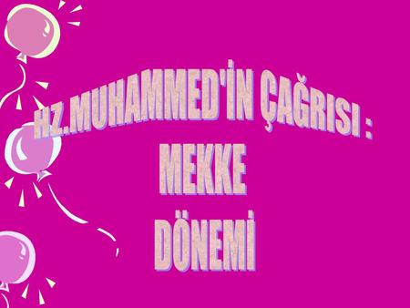 HZ.MUHAMMED'İN ÇAĞRISI :