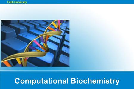 Computational Biochemistry Fatih University. Outline Pubmed Retrieving DNA and Protein Sequences BLAST Multiple Sequence Alignment Others (PDB, KEGG,