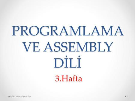 PROGRAMLAMA VE ASSEMBLY DİLİ