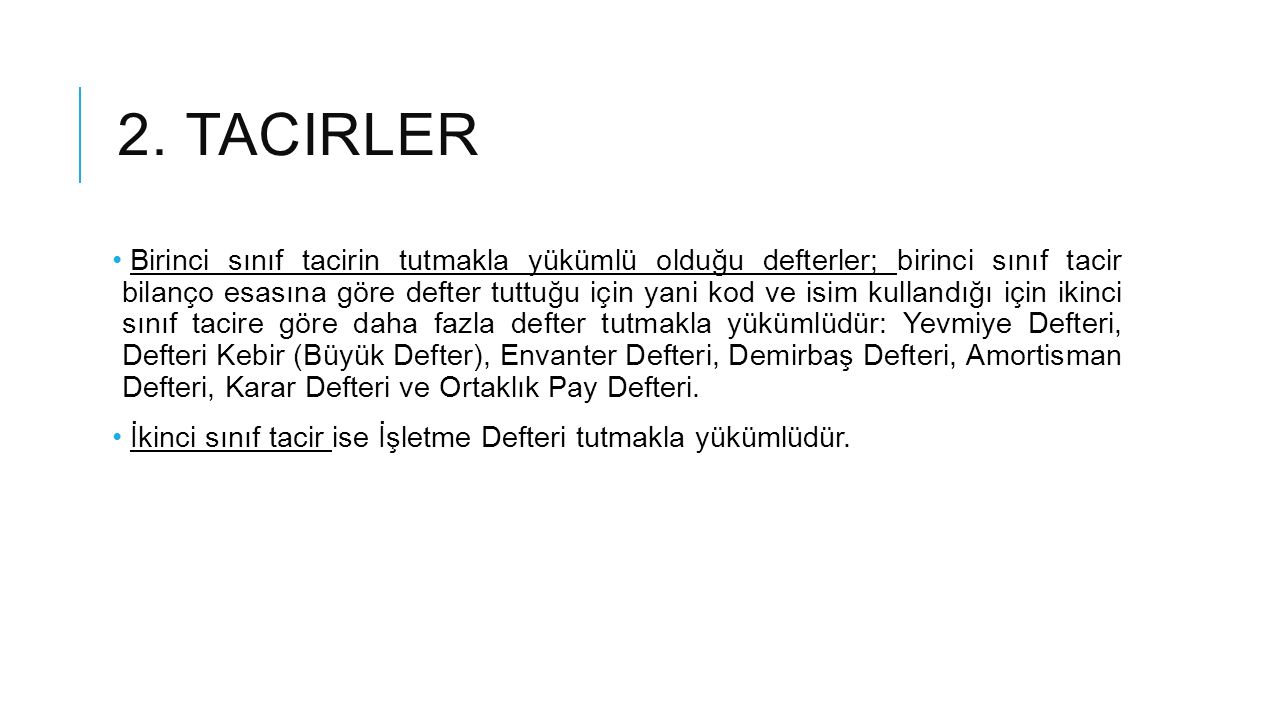 2.TACIRLER Yevmiye Defteri, günlük olarak tutulan bir defterdir.