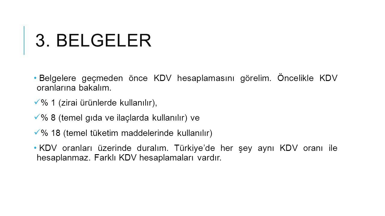 3.BELGELER KDV hariç (KDV üzerinde): KDV tutarın dışındadır.