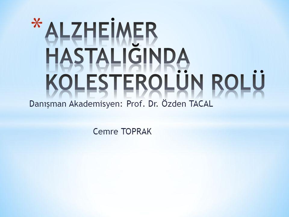 * Alzheimer Hastalığı * Alzheimer Hastalığında Genetik * Alzheimer Hastalığının Patofizyolojisi * Alzheimer Hastalığında Kolesterolün Rolü * Alzheimer Hastalığında Tani ve Tedavi