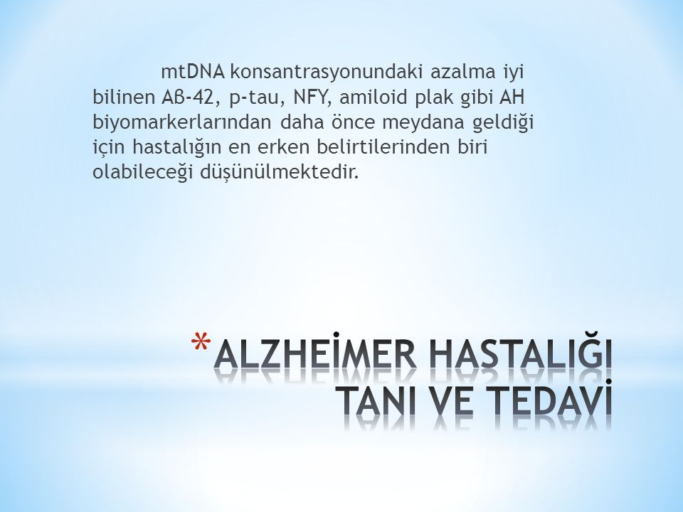 TEDAVİ Tablo 2. Alzheimer hastalığının yerleşik ve potansiyel tedavi stratejileri