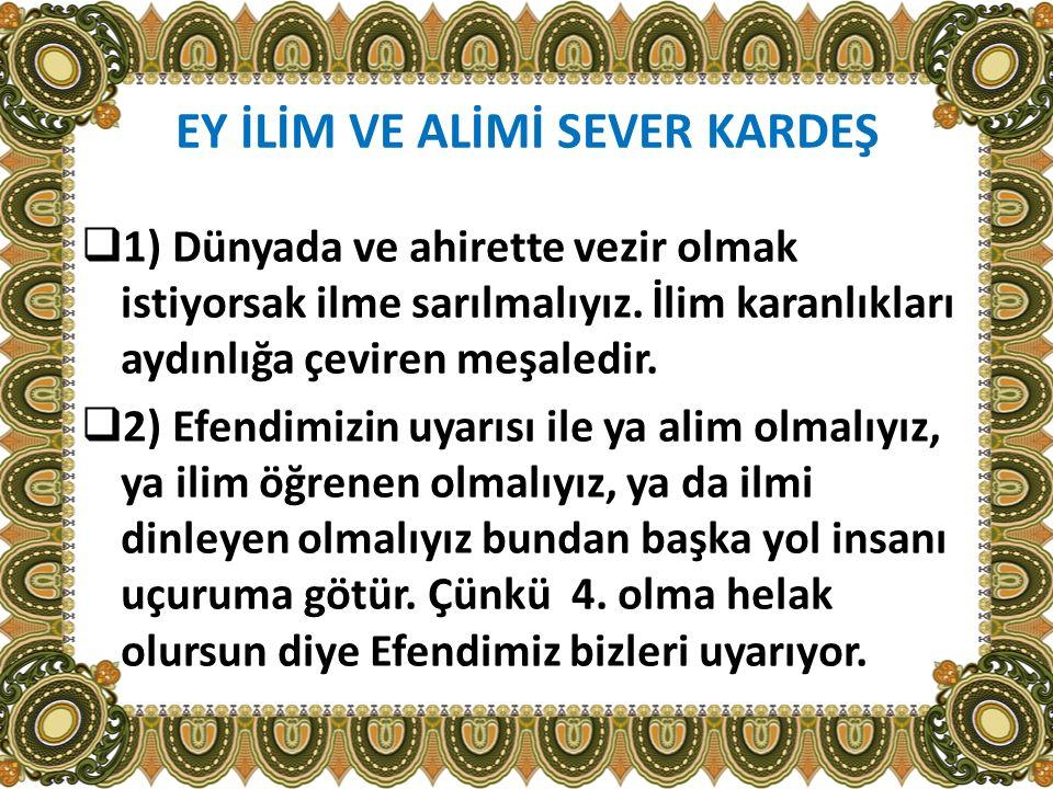  3) İlmin değerini anlamak istiyorsak Allah cc'nun subuti sıfatlarından EL-İLİM'e bakmalıyız.