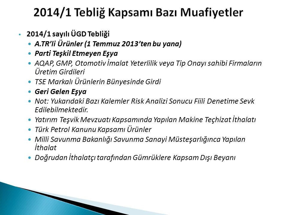 YAZILIM GELİŞTİRME VE UYGULAMA MÜDÜRLÜĞÜ  2014/9 sayılı ÜGD Tebliği A.TR'li Ürünler (3.