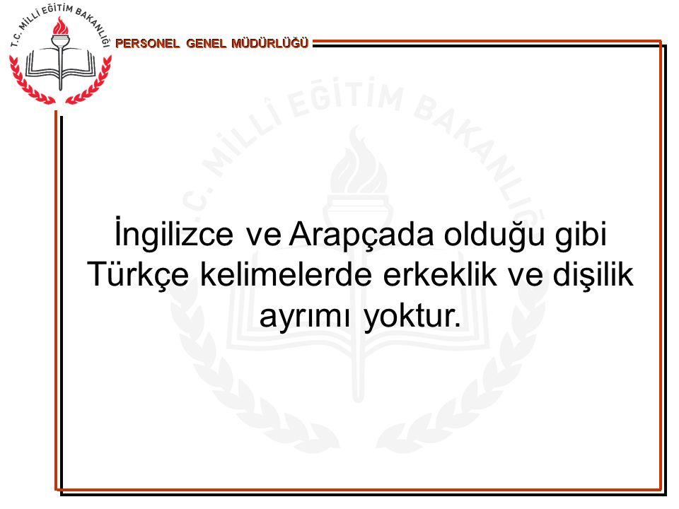 PERSONEL GENEL MÜDÜRLÜĞÜ Türkçe = Bilim + Matematik + Sevgi… Prof.