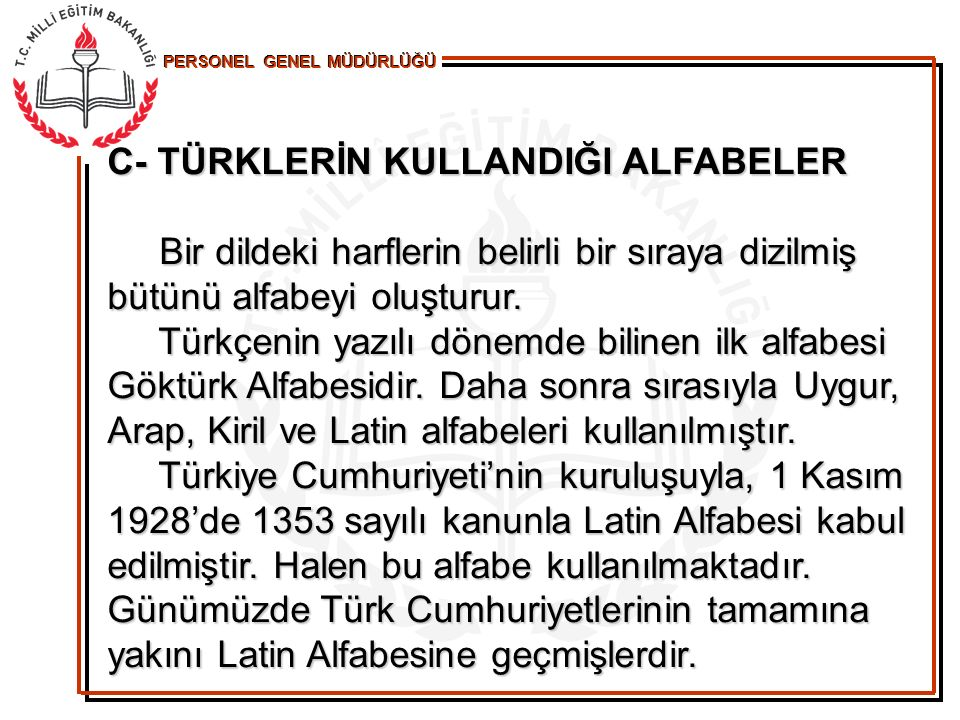 PERSONEL GENEL MÜDÜRLÜĞÜ a) Türkçe'de Sesler Akciğerlerden gelen havanın boğazdaki ses yolunda meydana getirdiği titreşime ses diyoruz.