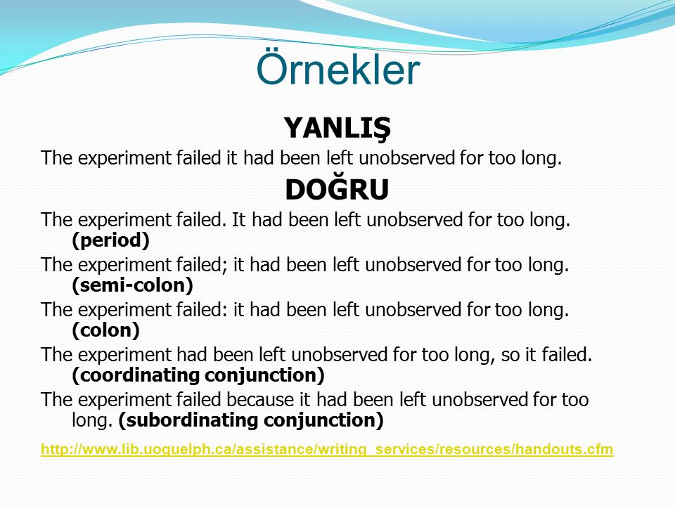 Örnekler YANLIŞ Tom thought that he was prepared but he failed the examination which meant that he would have to repeat the course before he could graduate which he didn't want to do because it would conflict with his summer job.
