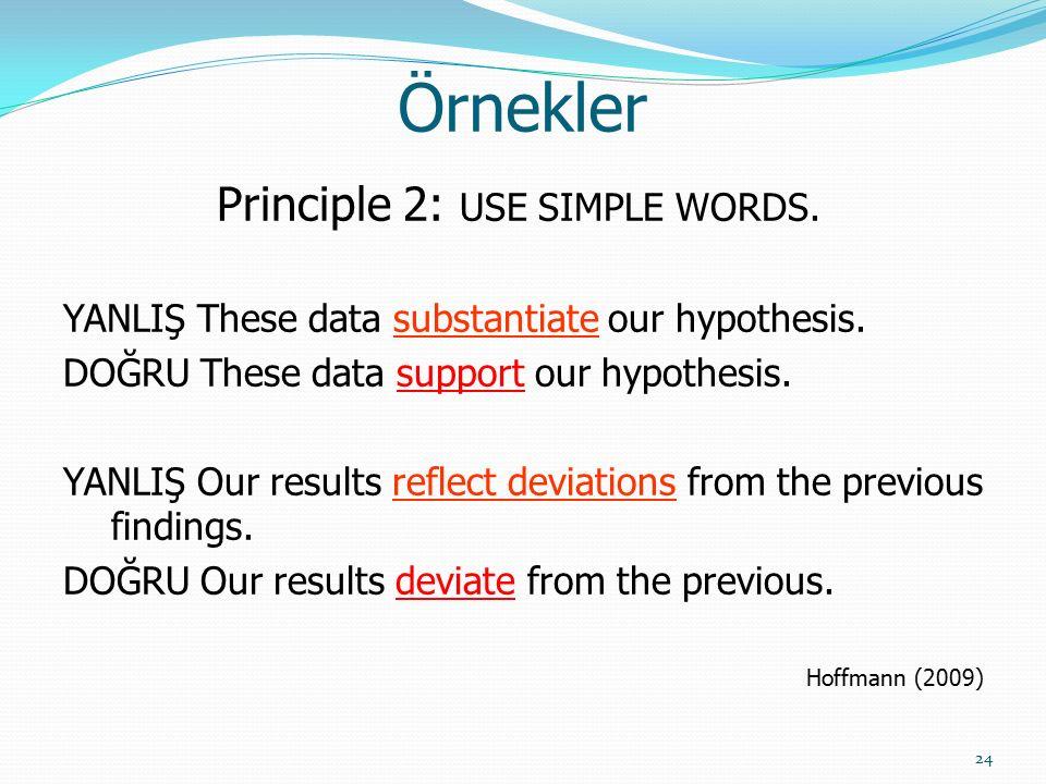 25 Örnekler Principle 3: WATCH OUT FOR MISUSED WORDS.