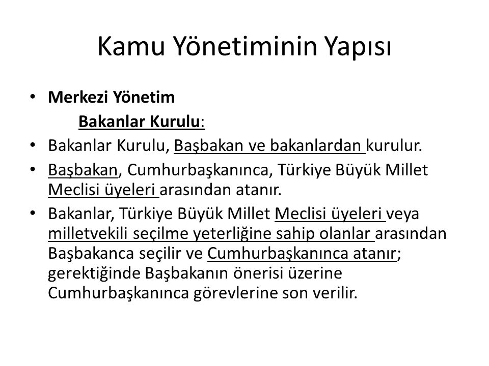 Kamu Yönetiminin Yapısı Merkezi Yönetim Bakanlar Kurulu (Göreve Başlama ve Güvenoyu): Bakanlar Kurulunun listesi tam olarak Türkiye Büyük Millet Meclisine sunulur.