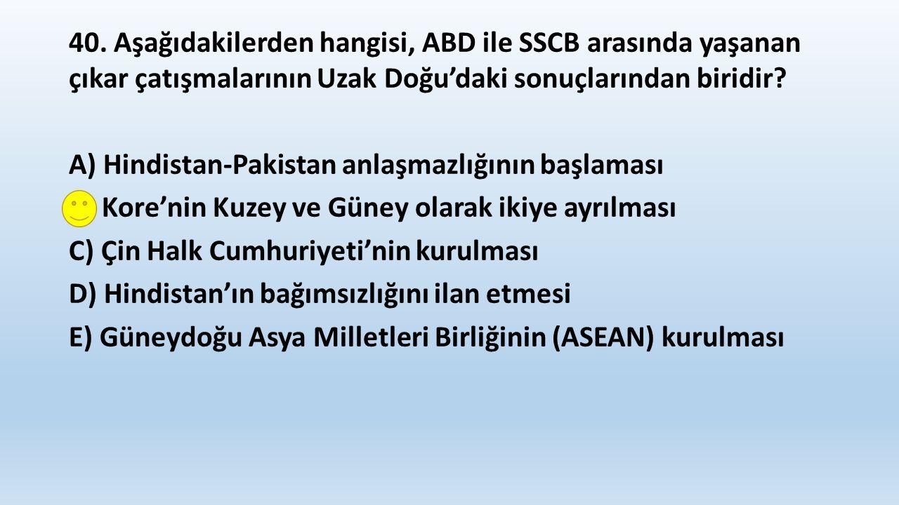 41.İkinci Dünya Savaşı sonrasında Türkiye'nin fiilen katıldığı savaş aşağıdakilerden hangisidir.