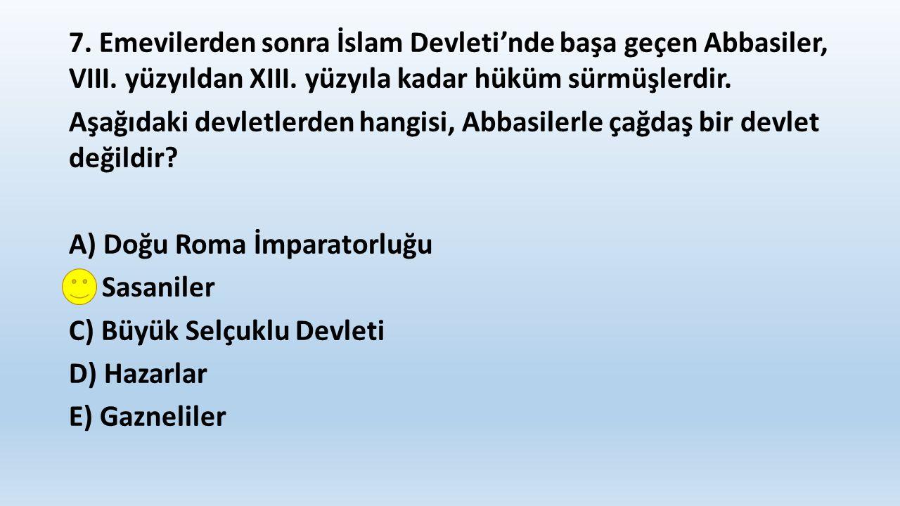 8.Aşağıdakilerden hangisinin 1071'de yapılan Malazgirt Savaşı'nın sonuçları arasında olduğu savunulamaz.
