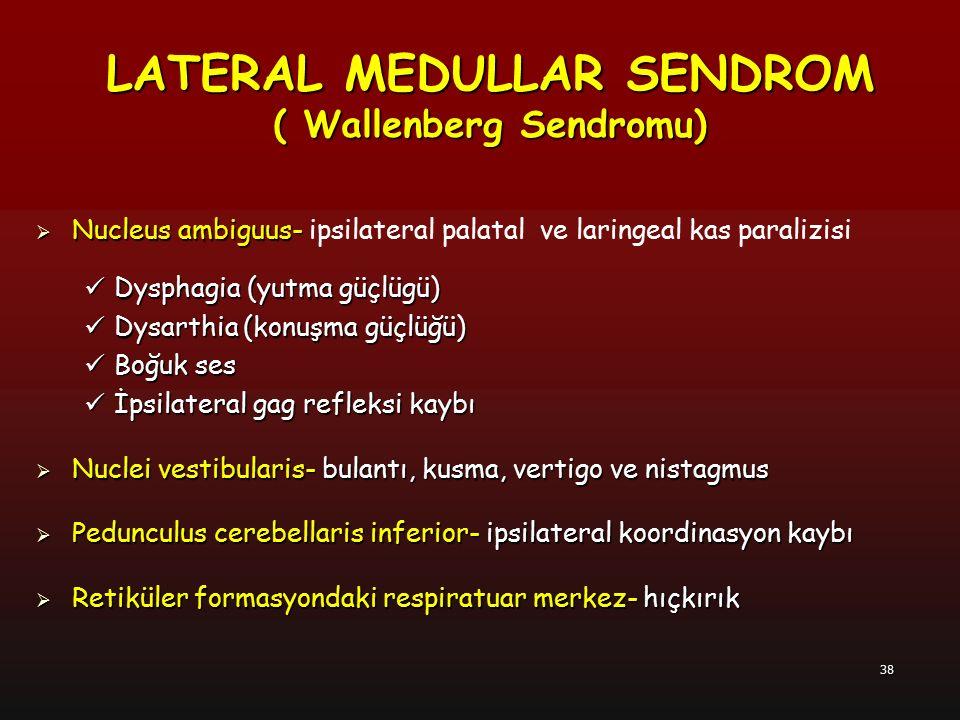 39 MEDIAL MEDULLER SENDROM Dejerine'nin anterior medüller sendromu  A.