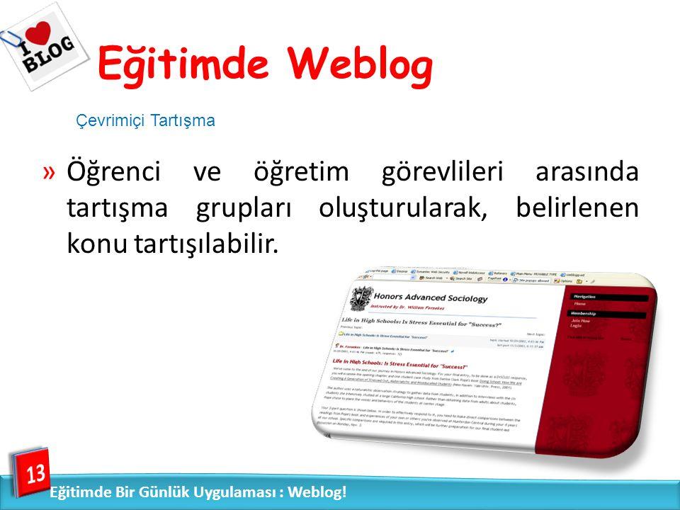 »Yeni öğretmenler blogları portfolyo paylaşımı veya uzmanlarla tartışma forumu olarak kullanabilirler.