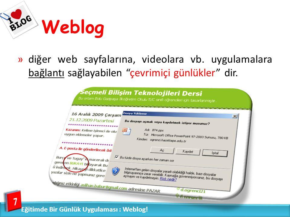 Weblog Sınıflandırılması 8 Eğitimde Bir Günlük Uygulaması : Weblog.