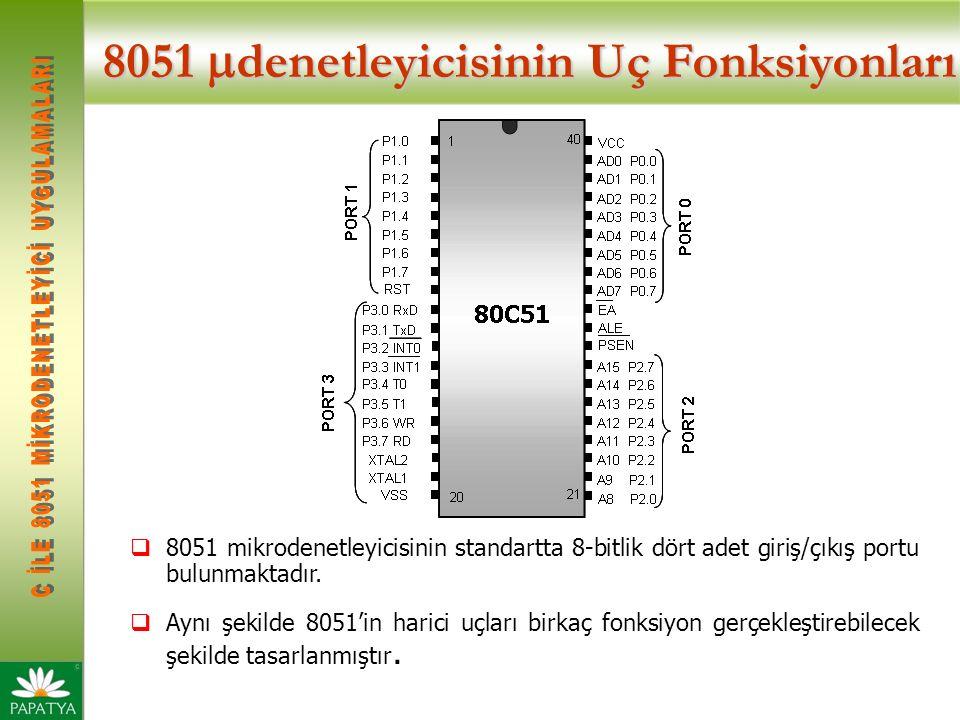 8051 μ denetleyicisinin Uç Fonksiyonları  8051'in ayak bağlantıları  Besleme uçları  Kontrol uçları  Programlanabilir Giriş/Çıkış uçları
