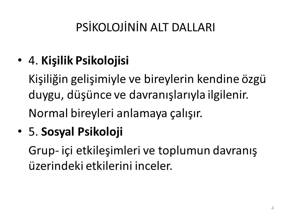 5 PSİKOLOJİNİN ALT DALLARI 6.