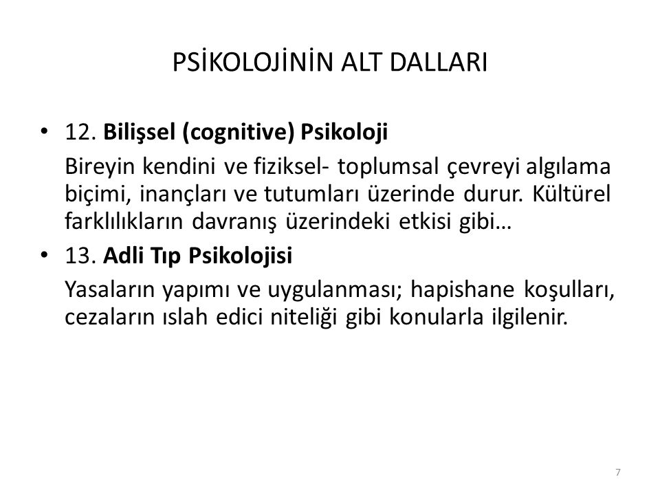 8 PSİKOLOJİNİN ALT DALLARI 14.