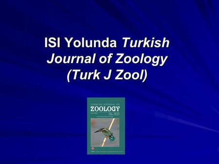 ISI Yolunda Turkish Journal of Zoology (Turk J Zool)